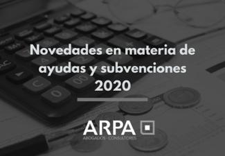Novedades en materia de ayudas y subvenciones 2020-2021