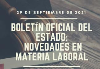 Novedades en materia laboral: BOE de 29 de septiembre de 2021